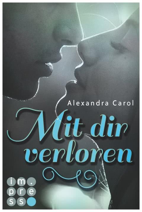 Mit dir verloren von Alexandra Carol