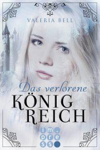 Das verlorene Königreich von Valeria Bell