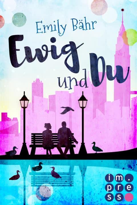 Ewig und du von Emily Bähr