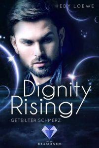 Dignity Rising - Geteilter Schmerz von Hedy Loewe, erscheint am 29. März 2018 bei Dark Diamonds