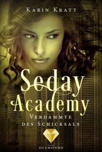 Seday Academy - Verdammte des Schicksals von Karin Kratt, erscheint am 29. März 2018 bei Dark Diamonds