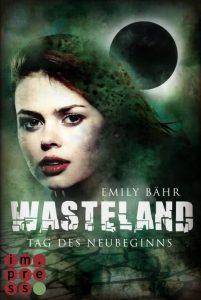 Wasteland - Tag des Neubeginns von Emily Bähr