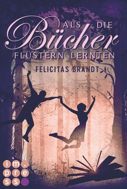 Als die Bücher flüstern lernten von Felicitas Brandt