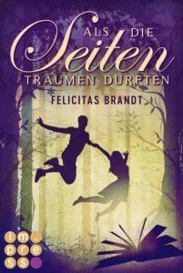 Als die Seiten träumen durften von Felicitas Brandt, erschienen bei Carlsen Impress