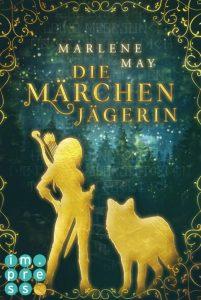Die Märchenjägerin von Marlene May, erschienen bei Carlsen Impress