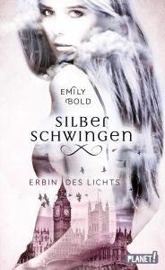 Silberschwingen - Erbin des Lichts von Emily Bold