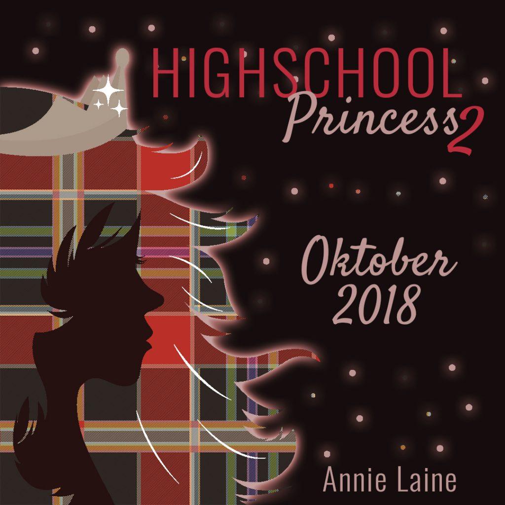 Ankündigung: Highschool Princess 2 von Annie Laine, Oktober 2018 bei Carlsen Impress