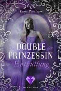 Das Double der Prinzessin. Enthüllung von Tanja Penninger, erscheint bei Dark Diamonds