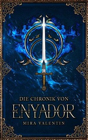 Die Chronik von Enyador von Mira Valentin