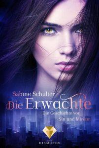 Die Erwachte. Die Geschichte von Sin und Miriam von Sabine Schulter, erscheint bei Dark Diamonds