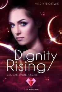 Dignity Rising. Leuchtende Rache von Hedy Loewe, erscheint bei Dark Diamonds