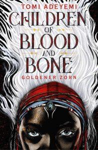 Children of Blood and Bone - Goldener Zorn von Tomi Adeyemi