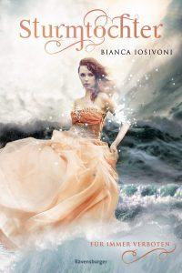 Sturmtochter - Für immer verboten von Bianca Iosivoni