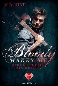 Bloody Marry Me. Blut ist dicker als Whiskey von M. D. Hirt