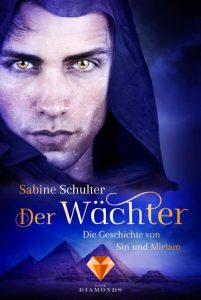 Der Wächter (Die Geschichte von Sin und Miriam) von Sabine Schulter