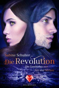 Die Revolution (Die Geschichte von Sin und Miriam) von Sabine Schulter