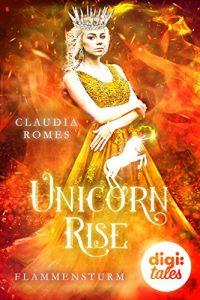 Unicorn Rise - Flammensturm von Claudia Romes
