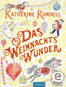 Das Weihnachtswunder von Katherine Rundell