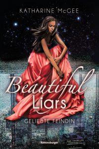 Beautiful Liars - Geliebte Feindin von Katharine McGee
