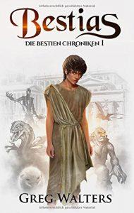 Bestias - Die Bestien Chroniken 1 von Greg Walters