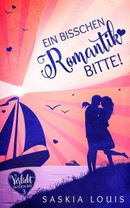Ein bisschen Romantik, bitte! von Saskia Louis