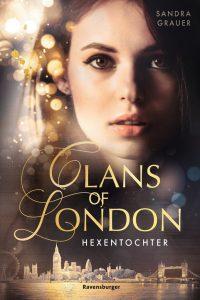 Clans of London - Hexentochter von Sandra Grauer