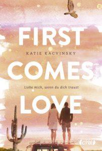 First comes Love von Katie Kacvinsky
