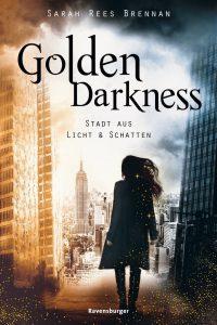 Golden Darkness - Stadt aus Licht und Schatten von Sarah Rees Brennan