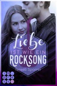 Liebe ist wie ein Rocksong von Teresa Sporrer