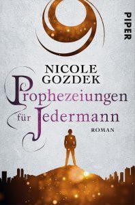 Prophezeiungen für Jedermann von Nicole Gozdek