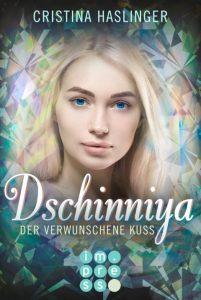 Dschinniya. Der verwunschene Kuss von Cristina Haslinger