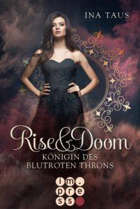 Rise & Doom. Königin des blutroten Throns von Ina Taus