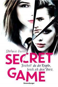 Secret Game - Brichst du die Regeln, breche ich dein Herz von Stefanie Hasse