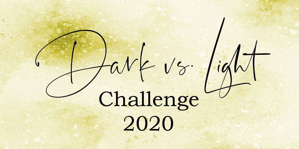 http://tintengewisper.blogspot.com/2019/12/dark-vs-light-challenge-2020.html